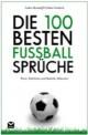 Die 100 besten Fußball-Sprüche Buch